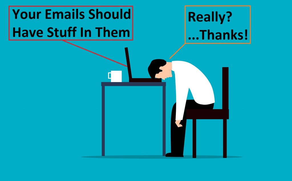Your Emails Should Have Stuff In Them